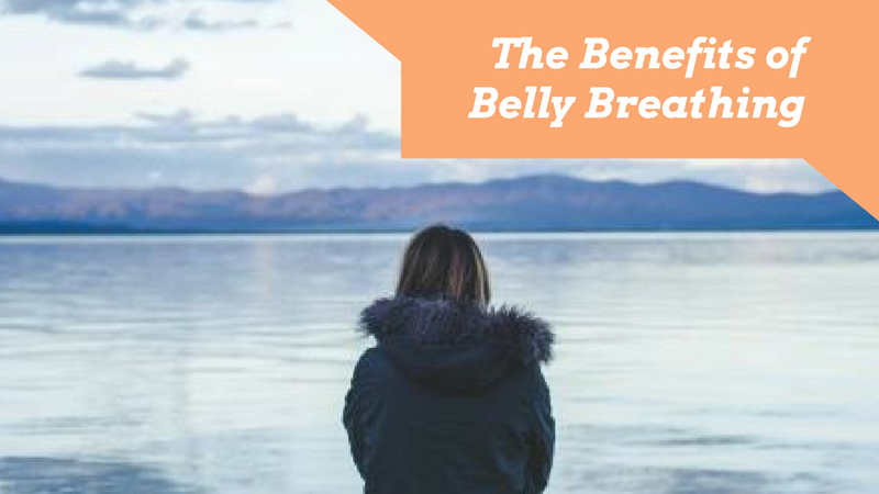 The Benefits of Belly Breathing