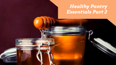 Healthy Pantry Essentials – Part 2