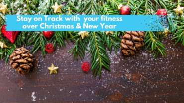 How to stay on track with your fitness over Christmas and New Year