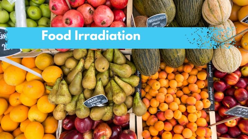 Food Irradiation – Should You Be Concerned?