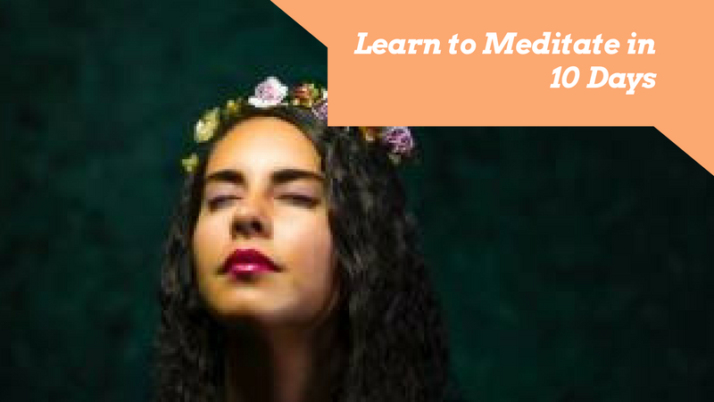 Learn to Meditate in 10 Days