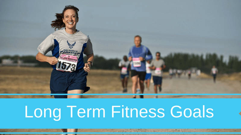 What are long-term fitness goals, why do they matter and how can you set them?