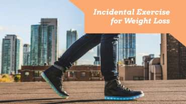 The Value of Incidental Exercise for Weight Loss
