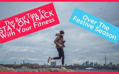 The Best Christmas Fitness Tips: How To Stay On Track Over The Holiday Season
