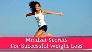 Mindset Secrets for Successful Weight Loss