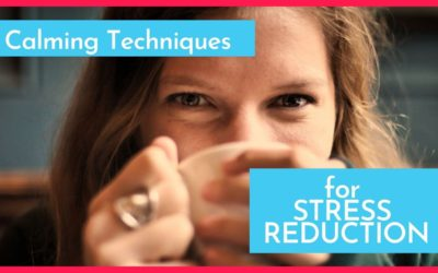 9 Calming Techniques For Stress Reduction